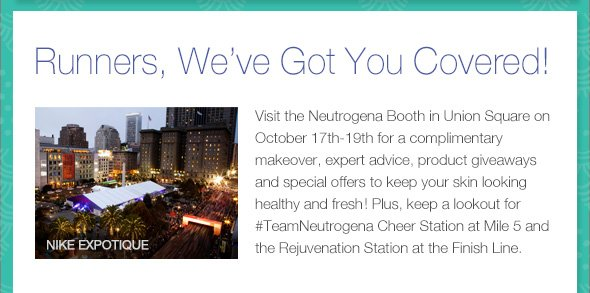 Runners We've Got you Covered.  Visit the booth…