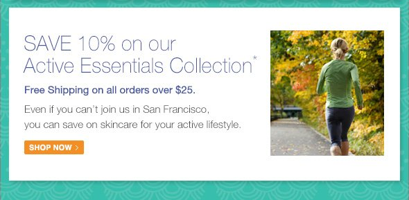 Save 10% on our Active Essentials Collection.  Even if you can't join us…