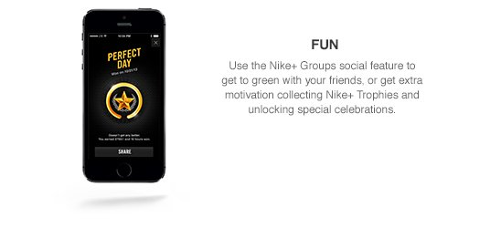 FUN | Get extra motivation by collecting Nike+ Trophies to unlock special celebrations and get to green with your friends in Nike+ Groups.