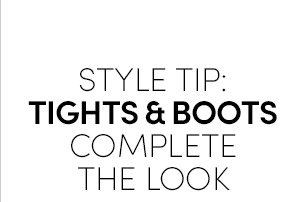 STYLE TIP: TIGHTS & BOOTS | COMPLETE THE LOOK