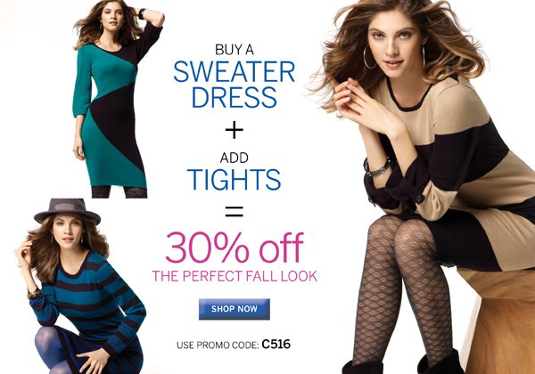 Buy a sweater dress and a pair of tights and save 30%. Use Promo Code C516. Plus receive free standard shipping on all orders of $40 or more.