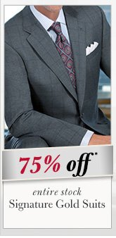75% OFF* Signature Gold Suits