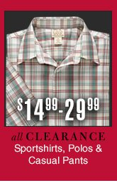 Reduced 25% - Clearance Sportshirts, Polos & Casual Pants