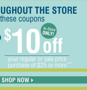 Up to 60% off throughout the store! Plus, save even more with these coupons Up to an extra 25% off sale price merchandise** Promo code: ANNIVERS13C OR In-store only $10 off your regular or sale price purchase of $25 or more*** Shop now