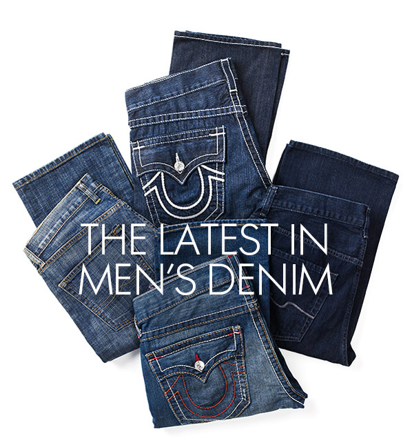 THE LATEST IN MEN'S DENIM