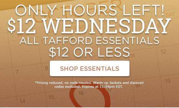 $12 Wednesday! All Tafford Essentials $12 or Less - Shop Essentials