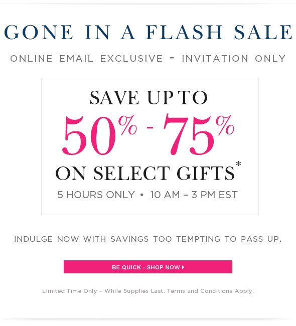 5 Hour Online Flash Sale - Select Gifts from 50% to 75% Off.