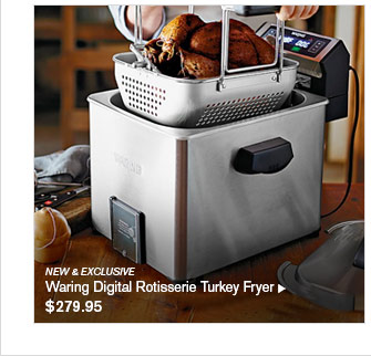 NEW & EXCLUSIVE  Waring Digital Rotisserie Turkey Fryer $279.95