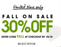 limited time only. FALL ON SALE. 30% OFF. ENTER CODE FALL AT CHECKOUT BY 10/18