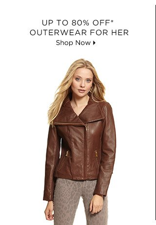 Up To 80% Off* Outerwear For Her