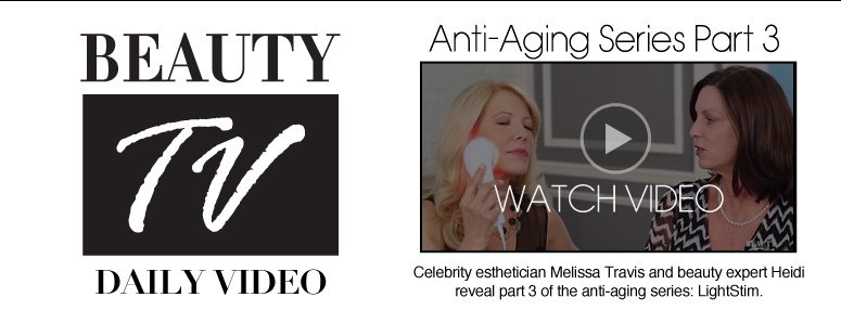 Beauty TV Daily Video Anti-Aging Series Part 3 Celebrity esthetician Melissa Travis and beauty expert Heidi reveal part 3 of the anti-aging series: LightStim. Watch Video>>