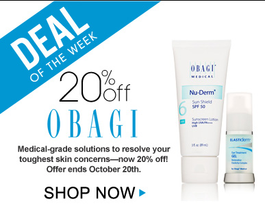 Deal of the Week: Save 20% on Obagi Medical-grade solutions to resolve your toughest skin concerns—now 20% off! Offer ends October 20th. Shop Now>>