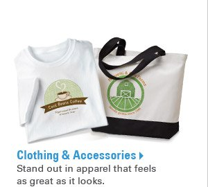 Clothing & Accessories - Stand out in apparel that feels as great as it looks.