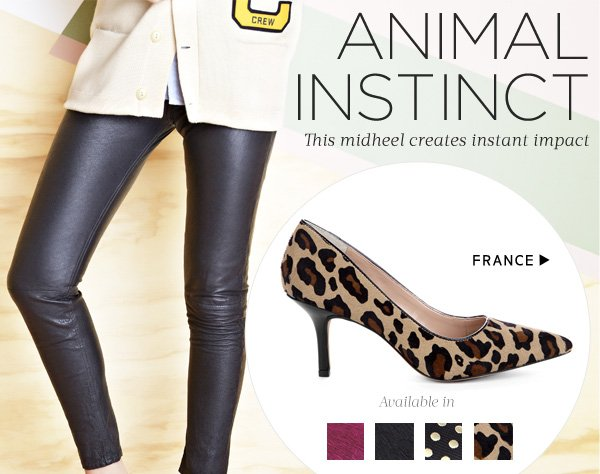 Animal Instinct - This midheel creates instant impact. Shop France