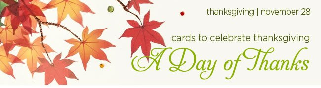 A Day of Thanks cards to celebrate Thanksgiving