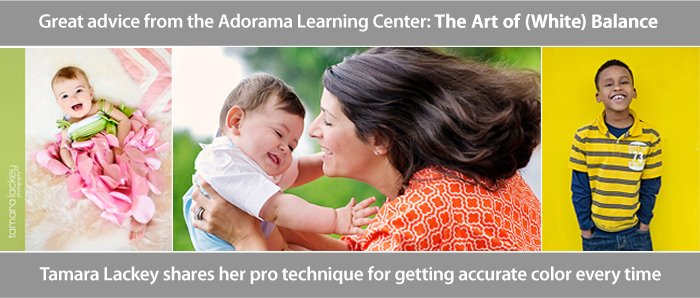 Adorama Learning Center - The Art of (White) Balance