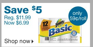 Bounty  Basic 12 pack. Save $5. Regularly $11.99. Now $6.99. Only 59 cents per  roll. Shop now.