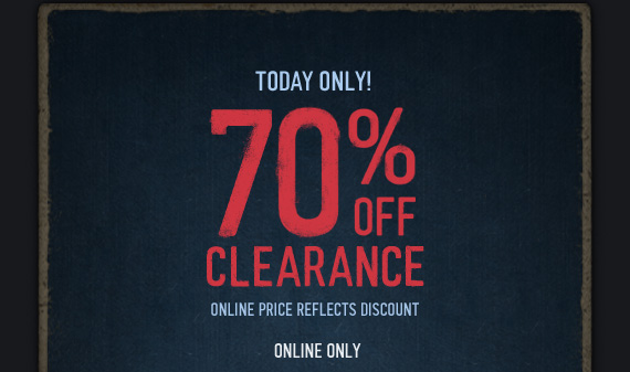 TODAY ONLY! 70% OFF CLEARANCE  ONLINE PRICE REFLECTS DISCOUNT ONLINE ONLY
