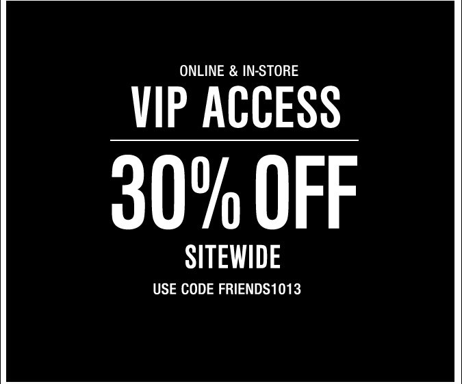VIP Access - 30% Off Sitewide