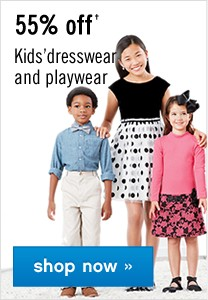 55% off Kids' dresswear and playwear. Shop now.