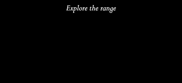 Explore the range