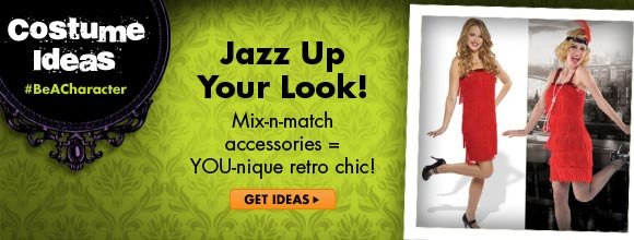 PARTY IDEAS  BeACharacter  Jazz Up Your Look! Mix-n-match accessories = YOU-nique retro chic!