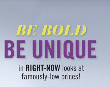 Be Bold Be Unique in right-now looks at famously-low prices!