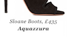 Sloane Boots, £435 Aquazzura