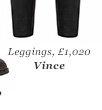 Leggings, £1,020 Vince