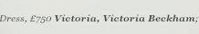 Dress, £750 Victoria, Victoria Beckham
