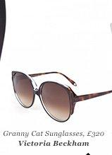 Granny Cat Sunglasses, £320 Victoria Beckham