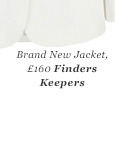 Brand New Jacket, £160 Finders Keepers