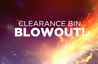 Clearance Bin Blowout