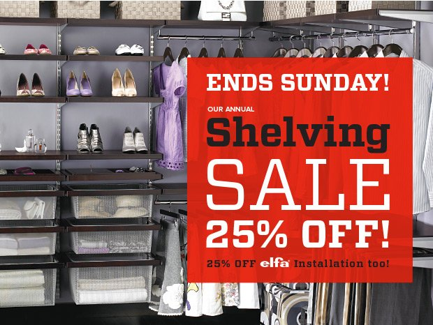 Hurry!  25% OFF! Shelving Sale Ends SUNDAY!