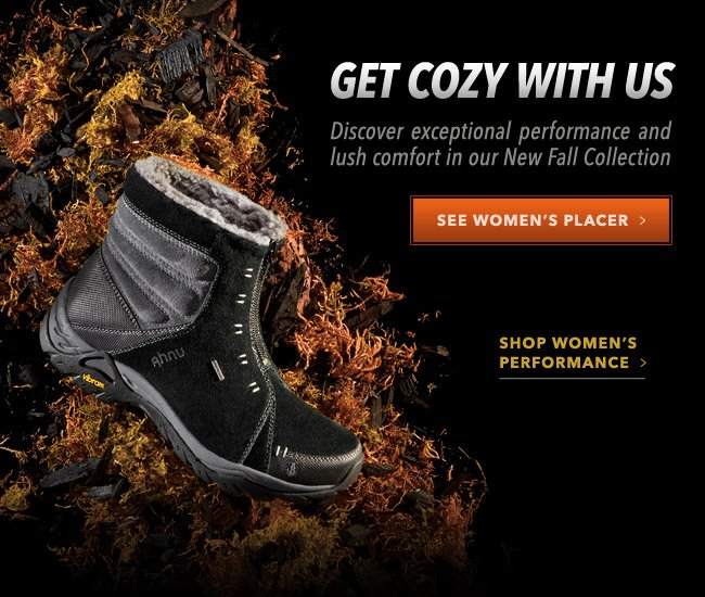 GET COZY WITH US. SEE WOMEN'S PLACER