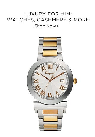 Luxury For Him: Watches, Cashmere & More