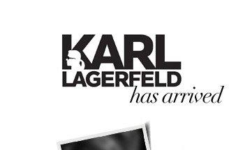 KARL LAGERFELD has arrived