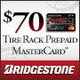 Bridgestone Get a $70 Tire Rack Prepaid MasterCard