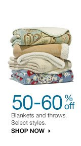 50-60% off Blankets and throws. Select styles. SHOP NOW