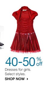 40-50% off Dresses for girls. Select styles. SHOP NOW
