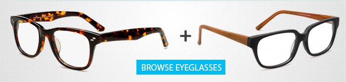 BROWSE GLASSES NOW >