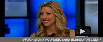 Watch SPANX Founder, Sara Blakely, on CNN!