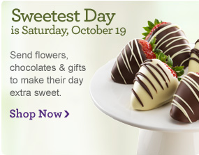 Sweetest Day is Saturday, October 19th Send flowers, chocolates and gifts to make their day extra sweet. Shop Now