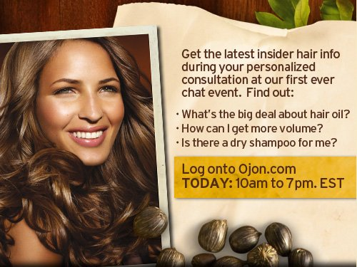 Get  the latest insider hair info during your personalized consultation at  our first ever chat event Find out What is the big deal about hair oil  How can I get more volume Is there a dry shampoo for me Log onto Ojon  com TODAY 9am to 7pm EST