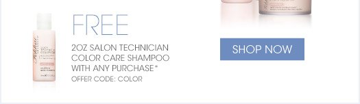 Free 2oz Salon Technician Color Care Shampoo with any purchase* Offer code: Color