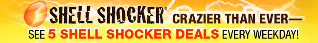 shell shocker - crazier than ever- see 5 shell shocker deals every weekday!