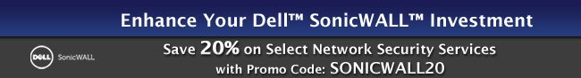 enhance your dell sonicwall investment. Up to 20% off on select network security services with promo code: sonicwall20.