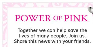 Power Of Pink - Together we can help save the lives of many people. Join us. Share this news with your friends.