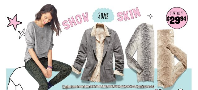 SHOW SOME SKIN | STARTING AT $29.94