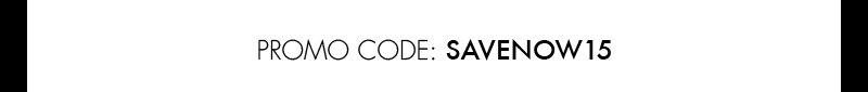 PROMO CODE: SAVENOW15
